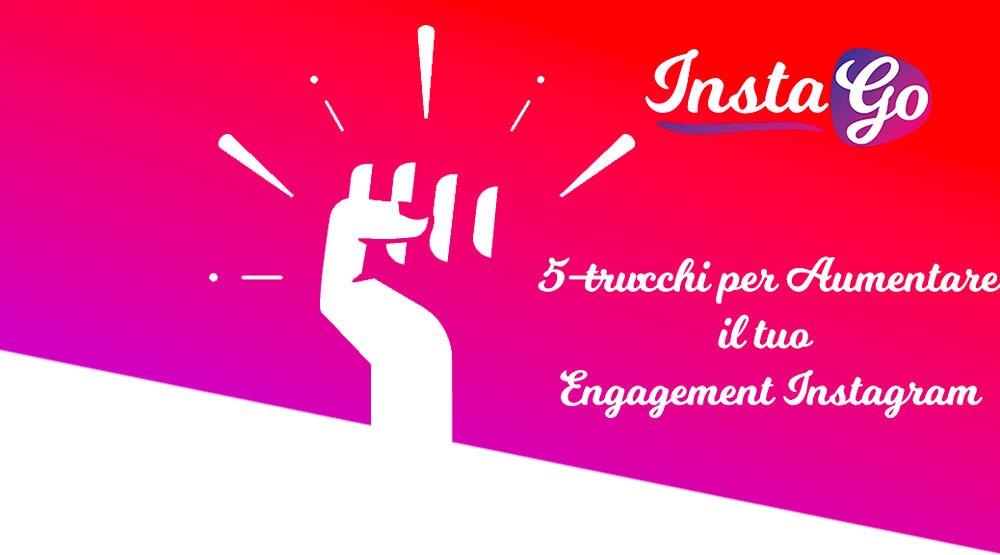 5 trucchi per Aumentare il tuo Engagement Instagram