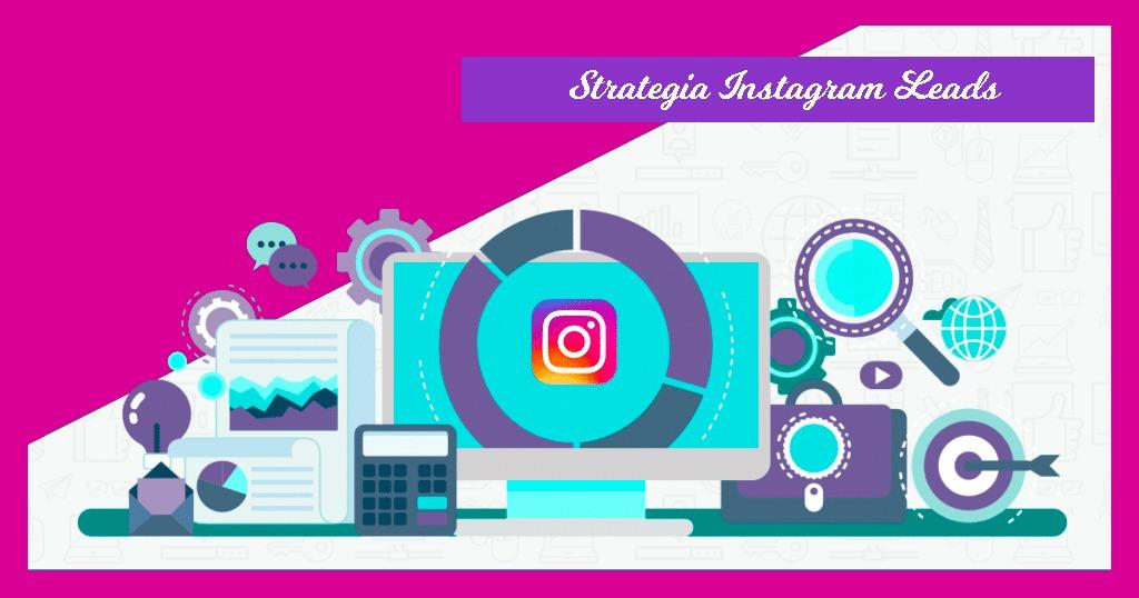 strategia instagram leads guida definitiva
