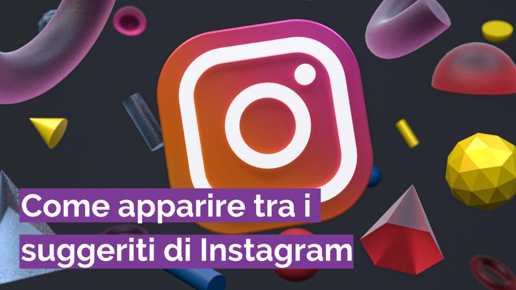 Come apparire tra i suggeriti di Instagram